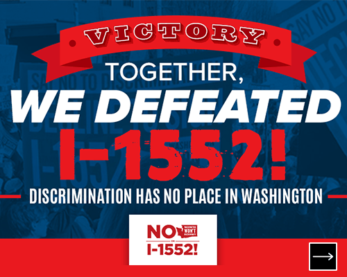 Victory!  Together, we defeated I-1552!  Discrimination has no place in Washington