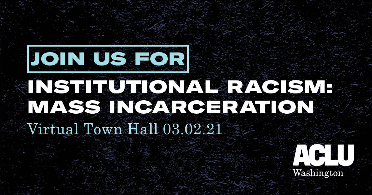 Join us for Institutional Racism: Mass Incarceration Virtual Town Hall 03.02.21