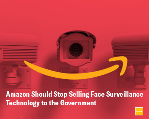 Amazon Should Stop Selling Face Surveillance Technology to the Government