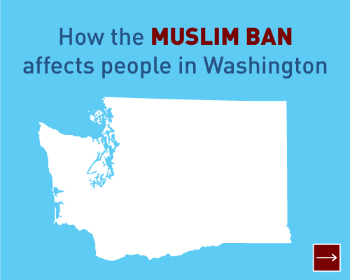 How the Muslim Ban affects people in Washington