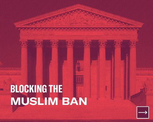 Blocking the Muslim Ban