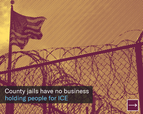 County Jails have no business holding people for ICE