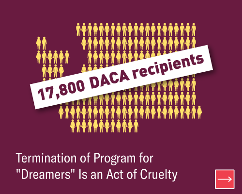 17,800 DACA Recipients.  Termination of program for dreamers is an act of cruelty