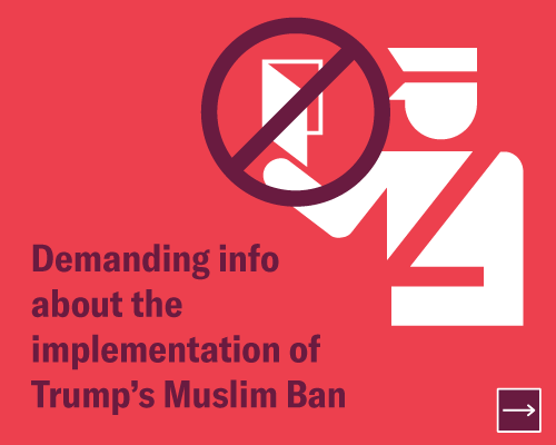Demanding info about the implementation of Trump's Muslim Ban