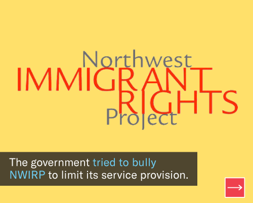 The government tried to bully the Northwest Immigrant Rights Project to limit its service provision
