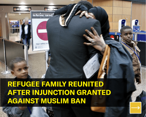 Refugee family reunited after injunction granted against Muslim Ban