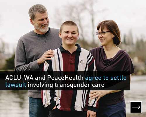 ACLU-WA and PeaceHealth agree to settle lawsuit involving transgender care