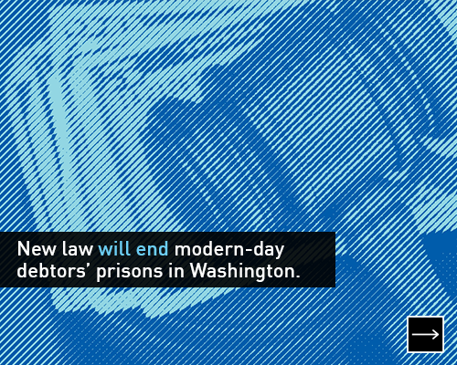 New law will end modern-day debtors' prisons in Washington