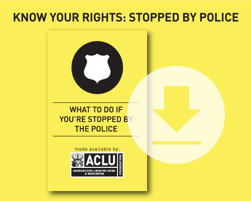 Know your rights:  Download our guide on what to do if you're stopped by the police