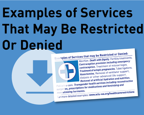 Download our card listing examples of services that may be restricted or denied by religiously-affiliated health facilities