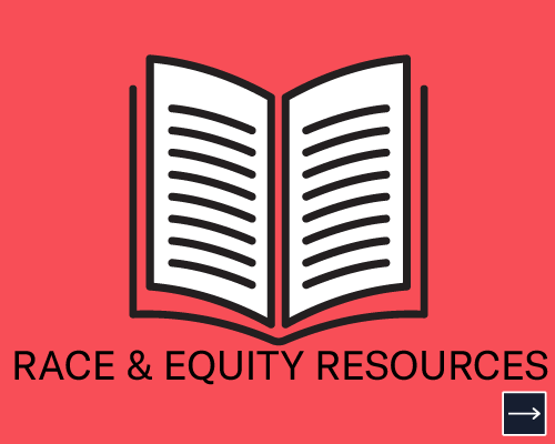 Race and equity resources