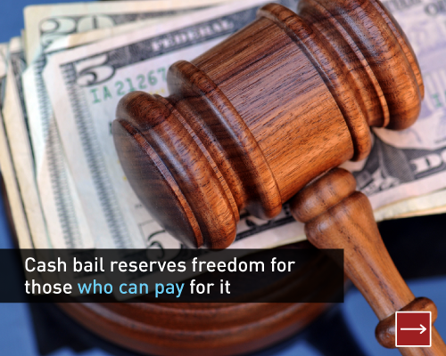 Cash bail reserves freedom for those who can pay for it