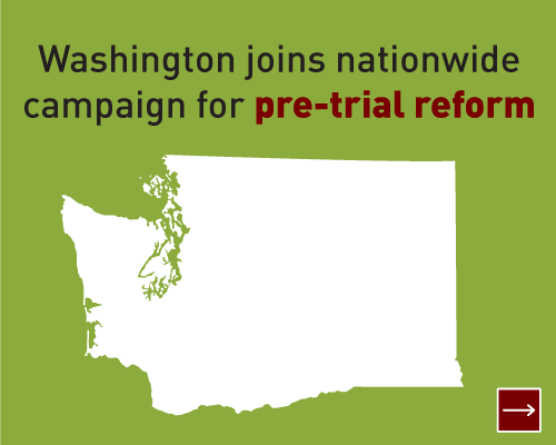 Washington joins nationwide campaign for pre-trial reform