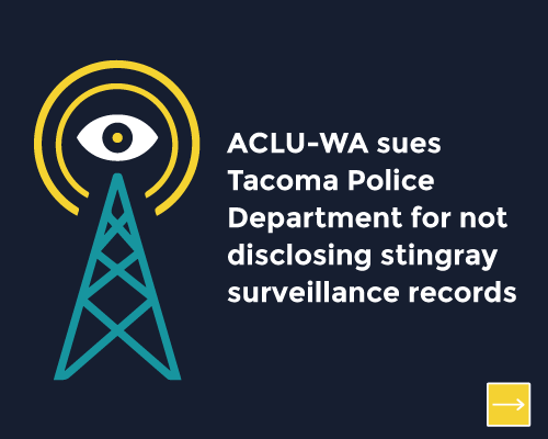 ACLU of Washington sues Tacoma Police Department for not disclosing stingray surveillance records
