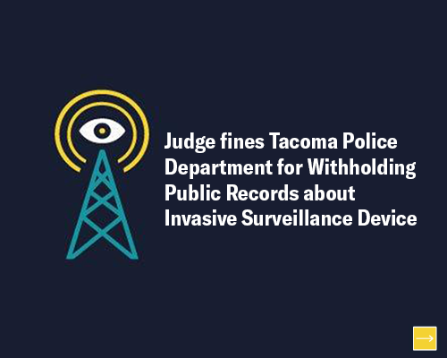 Judge fines Tacoma Police Department for withholding public records about invasive surveillance device