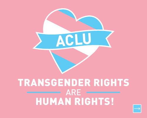 Transgender Rights are Human Rights!  Read More