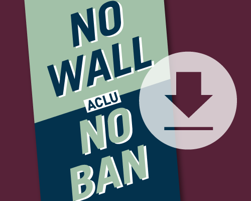 Download a No Ban No Wall Poster