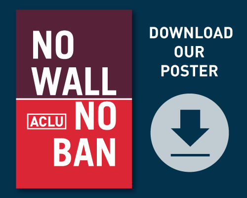 Download a No Wall No Ban Poster