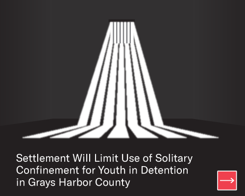 Settlement will limit the use of solitary confinement for youth in detention in Grays Harbor County.