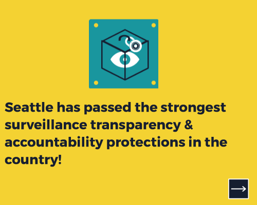 Seattle has passed the strongest surveillance transparency and accountability protections in the country!