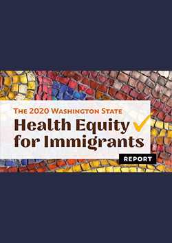 Washington Health Equity for Immigrants Report