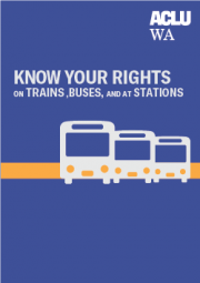 Know Your Rights on Trains, Buses, and at Stations