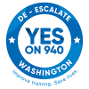 De-Escalate Washington. Yes on 940. Improve training. Save lives.