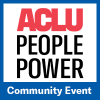 ACLU People Power Community Event