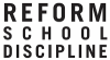 Reform School Discipline